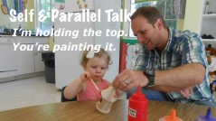 Self talk is a great way for parents to encourage language in their children