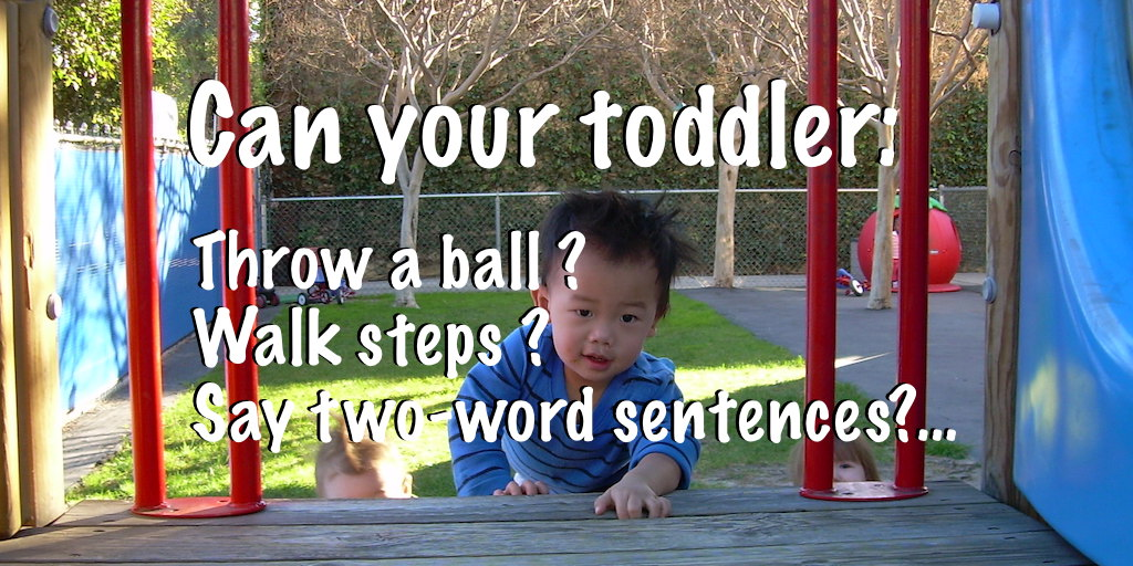 At 18 to 24 months old your toddler should be able to