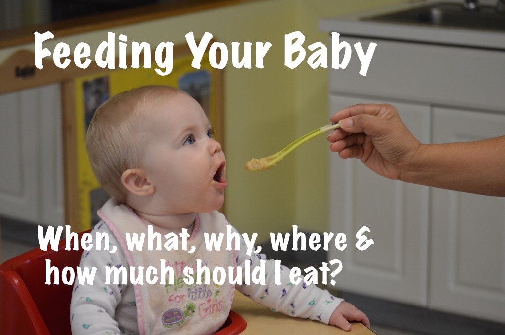 How when what why and how much you should feed your baby